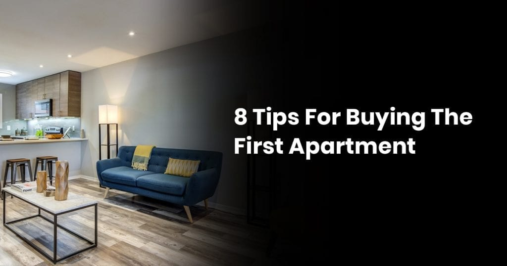 8 Tips For Buying The First Apartment