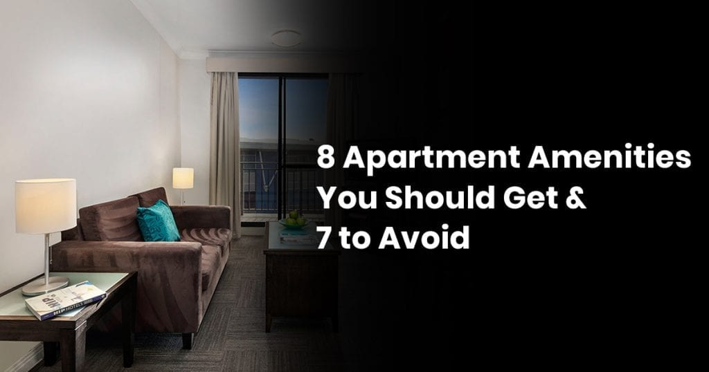 8 Apartment Amenities You Should Get & 7 To Avoid