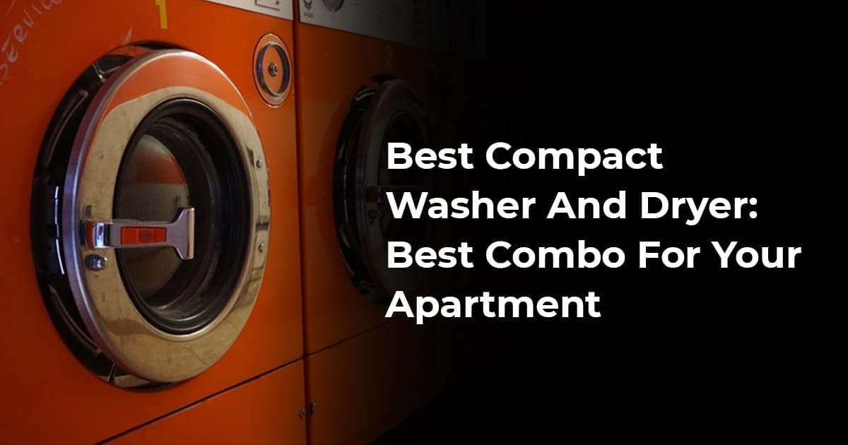 Best Compact Dishwasher: You Can Wash Your Dishes Even In Small Apartments