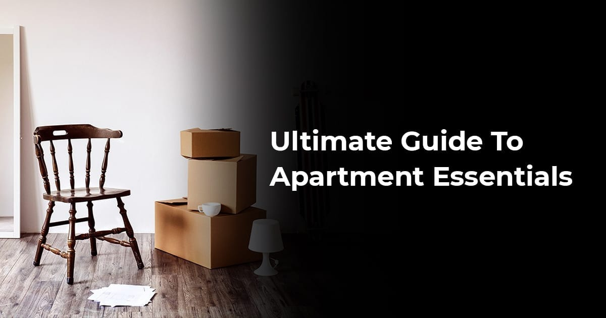 Ultimate Guide To Apartment Essentials