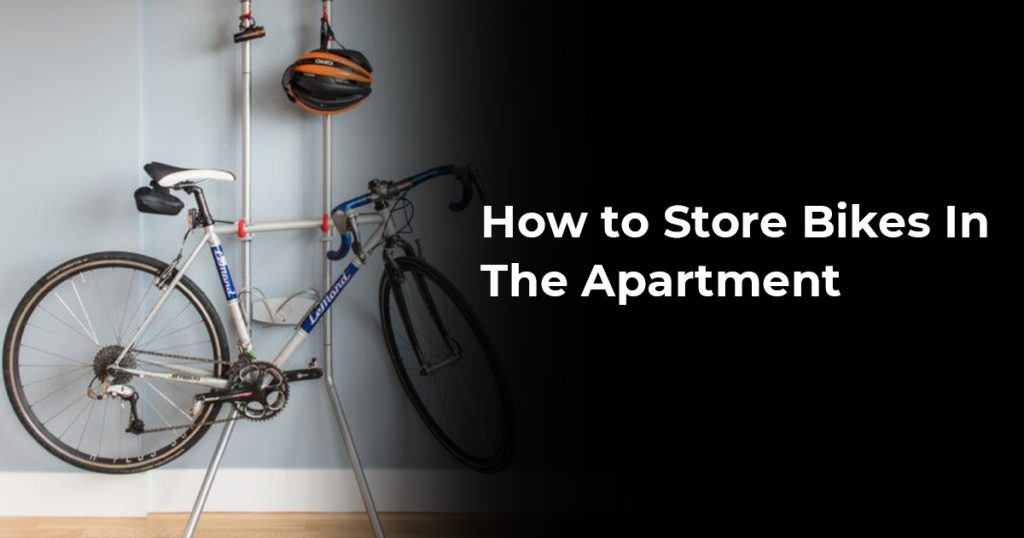 How to Store Bikes In The Apartment